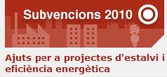 SUBVENCIONS DE L'INSTITUT CATALÀ D'ENERGIA. ESTALVI I EFICIÈNCIA ENERGÈTICA – Convocatòria 2010 –