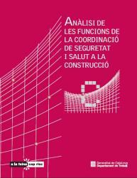 """Llibre. """"Anàlisi de les funcions de la coordinació de Seguretat i Salut a la construcció"""""""