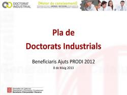 Pla de Doctorats Industrials. Beneficiaris Ajuts PRODI 2012