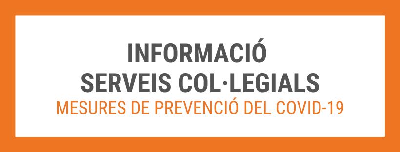 Informació sobre els serveis col·legials – Mesures per prevenir l'expansió de COVID-19