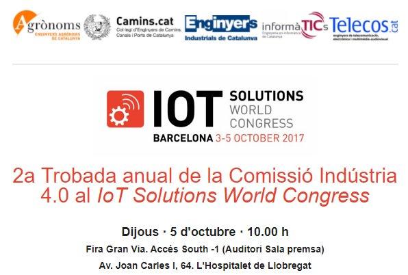 2a Trobada anual de la Comissió Indústria 4.0 al IoT Solutions World Congress 5/10/17