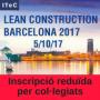 Lean Construction Barcelona 2017 – Experiències de l'aplicació del Lean 5/10/2017