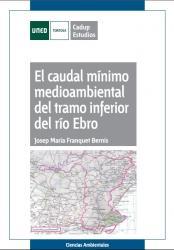 EL CAUDAL MÍNIMO MEDIOAMBIENTAL DEL TRAMO INFERIOR DEL RÍO EBRO