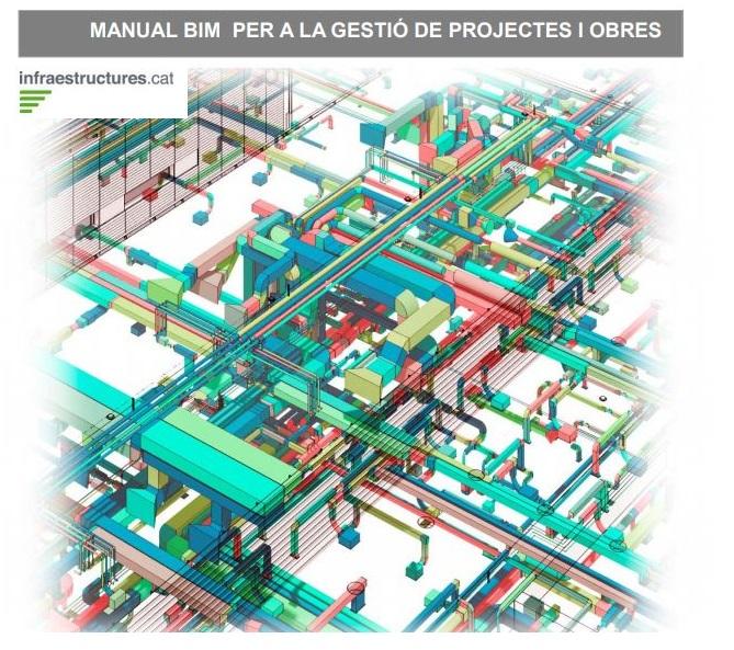 Infraestructures.cat publica el Manual BIM per a la Gestió de Projectes i Obres