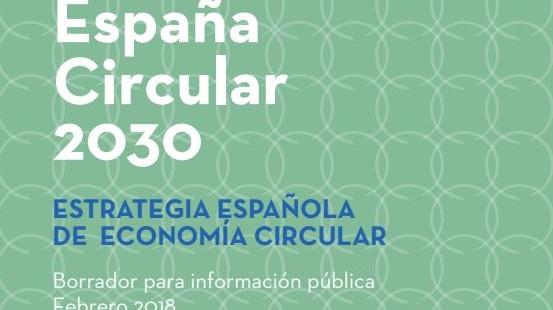A consulta pública el borrador de la Estrategia Española de Economía Circular