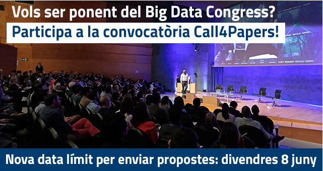 CALL4PAPERS DEL BIG DATA CONGRESS 2018. La Nova data límit és divendres 8 de juny