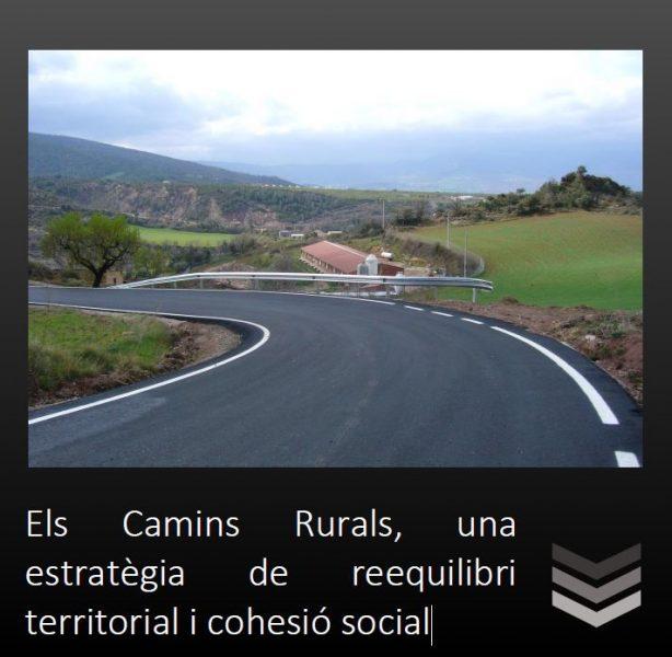 Els camins rurals, una estratègia d'equilibri territorial i cohesió social.