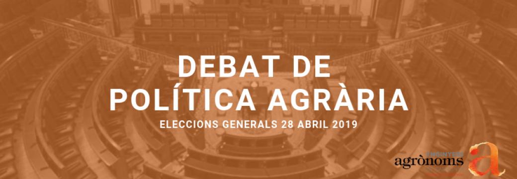 """Debat de Política agrària Eleccions Generals 2019: """"Les propostes pel futur del sector agroalimentari, el món rural i la PAC"""""""