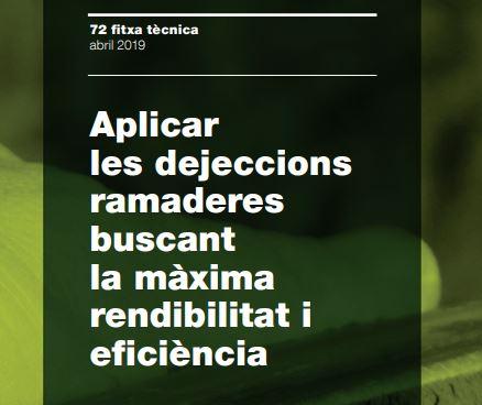 Fitxa núm. 72: Aplicar les dejeccions ramaderes buscant la màxima rendibilitat i eficiència