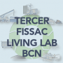 Tercer FISSAC Living Lab Barcelona