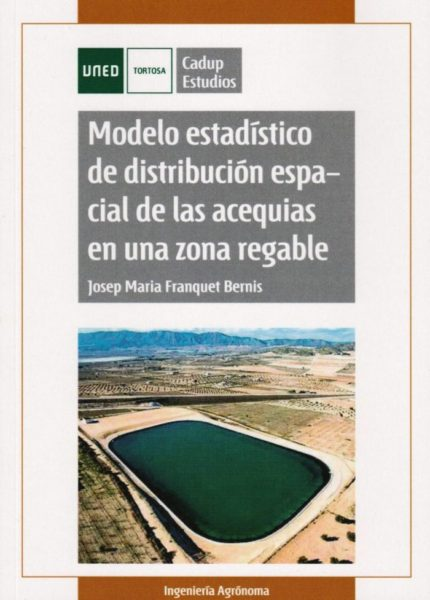 """Publicació del llibre: """"Modelo estadístico de distribución espacial de las acequias en una zona regable"""""""