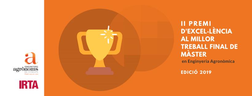 Guanyadora II Premi d'Excel·lència al Millor Treball Final del Màster en Enginyeria Agronòmica. Edició 2019.