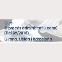 CURS: El procés administratiu comú (Llei 39/2015)  – Girona –