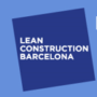Jornada i Workshops Lean Construction 2020