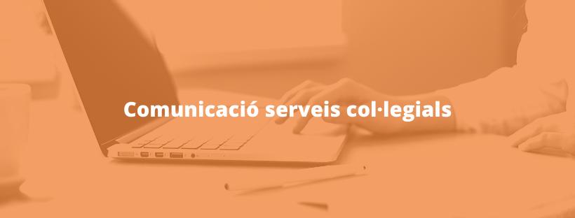 Comunicat Degana – Serveis del Col·legi