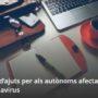 Ajuts i prestacions per autònoms amb motiu del COVID-19