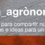 àgora_agrònoms: un espacio para compartir nuevas ideas i herramientas para un nuevo mundo