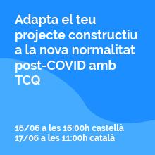 Webinars: Adapta el teu projecte constructiu a la nova normalitat post-COVID amb TCQ