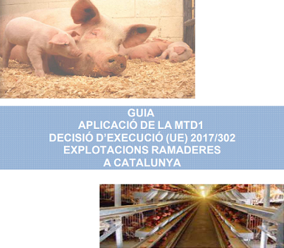 Guia d'aplicació de la MTD1 Decisió d'Execució (UE) 2017/302 Explotacions ramaderes a Catalunya