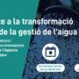 SmartCatalonia Challenge – Concurs per transformar la gestió de l'aigua amb l'Agència Catalana de l'Aigua