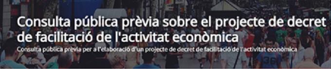Consulta pública prèvia per a l'elaboració d'un projecte de decret de facilitació de l'activitat econòmica