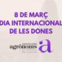 8M Dia Internacional de les Dones #SomEnginyeresAgrònomes