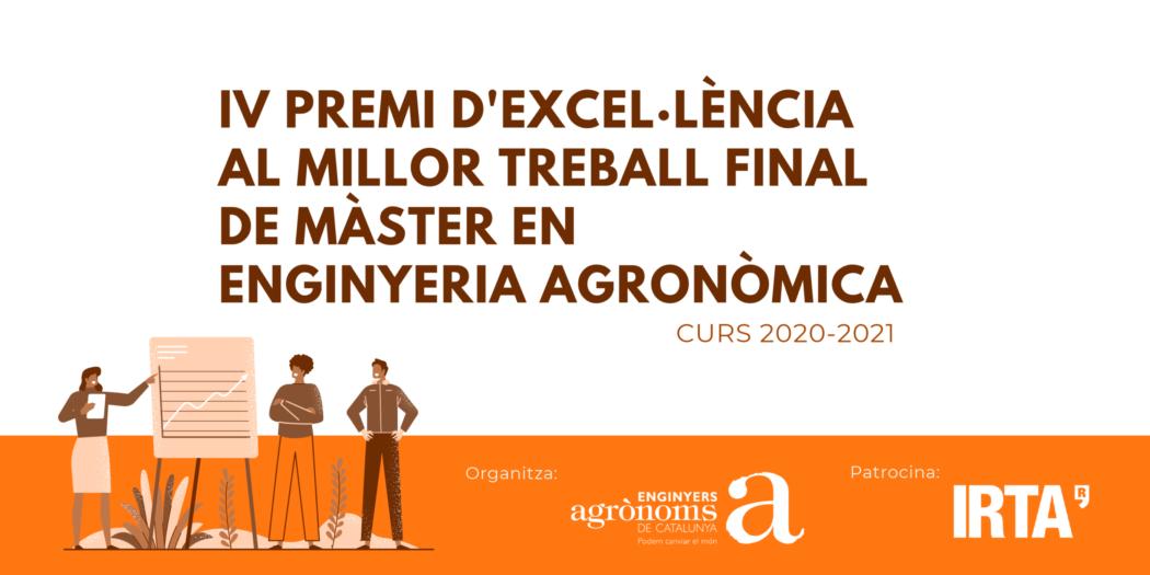 CONVOCATÒRIA: IV Premi d'Excel·lència al millor Treball Final del Màster en Enginyeria Agronòmica (MENAG) CURS 2020-2021