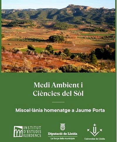 """Publicat el llibre """"Medi Ambient i Ciències del Sòl – Miscel·lània homenatge a Jaume Porta"""""""